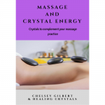 eBook - Massage and Crystal Energy By Chelsey Gilbert