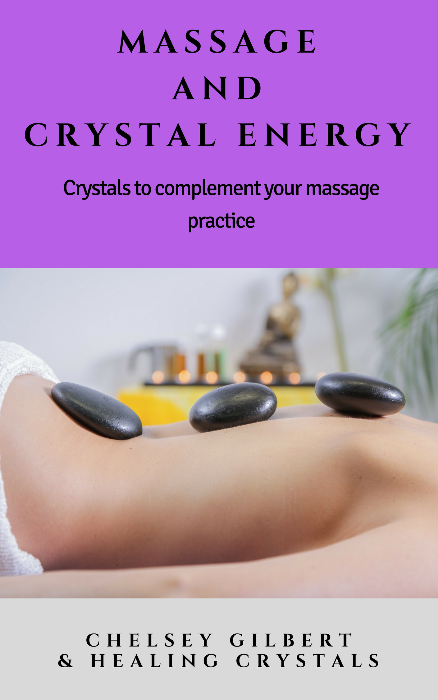 eBook - Crystals & Massage by Chelsea Gilbert