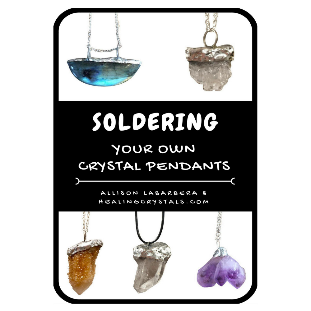 eBook - Soldering Your Own Crystal Pendants By Allison LaBarbera